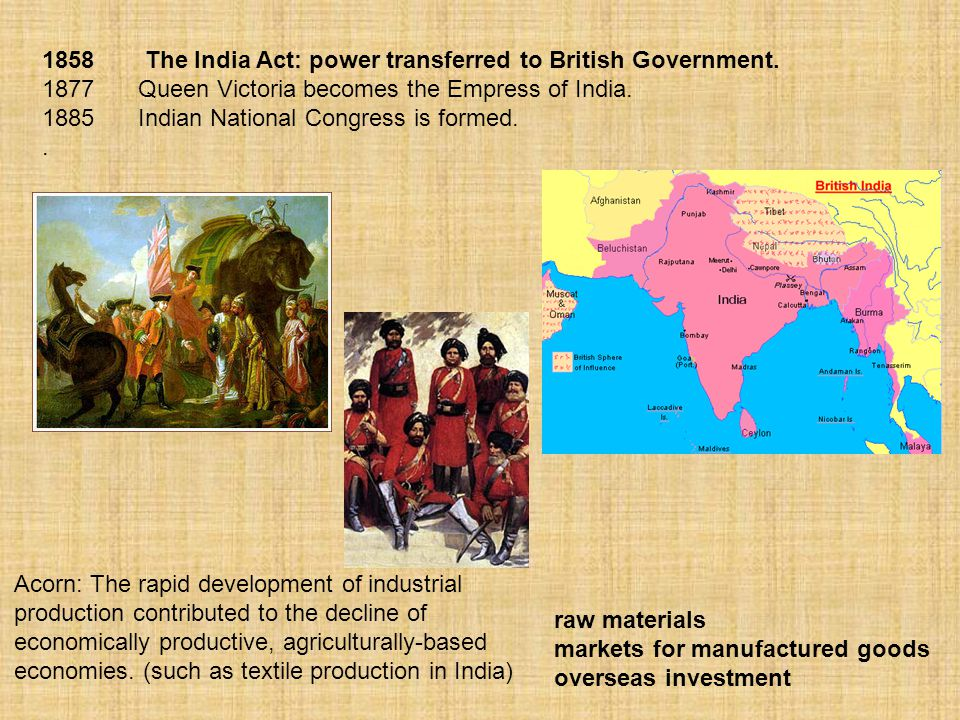 1858 The India Act: power transferred to British Government.