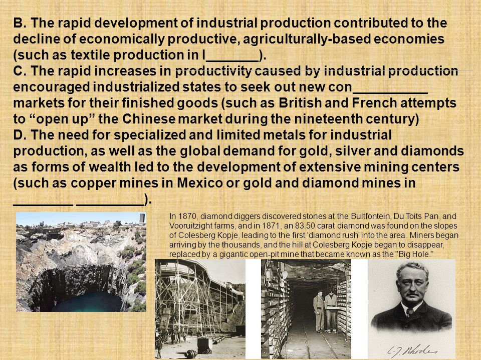 B. The rapid development of industrial production contributed to the decline of economically productive, agriculturally-based economies (such as textile production in I_______).