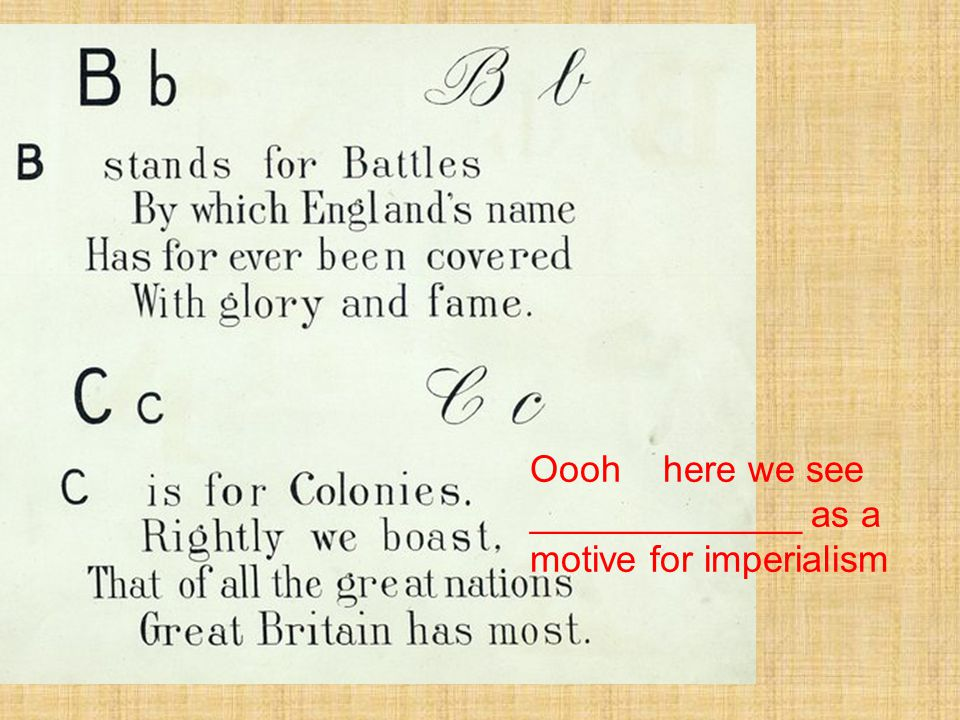 Oooh here we see _____________ as a motive for imperialism