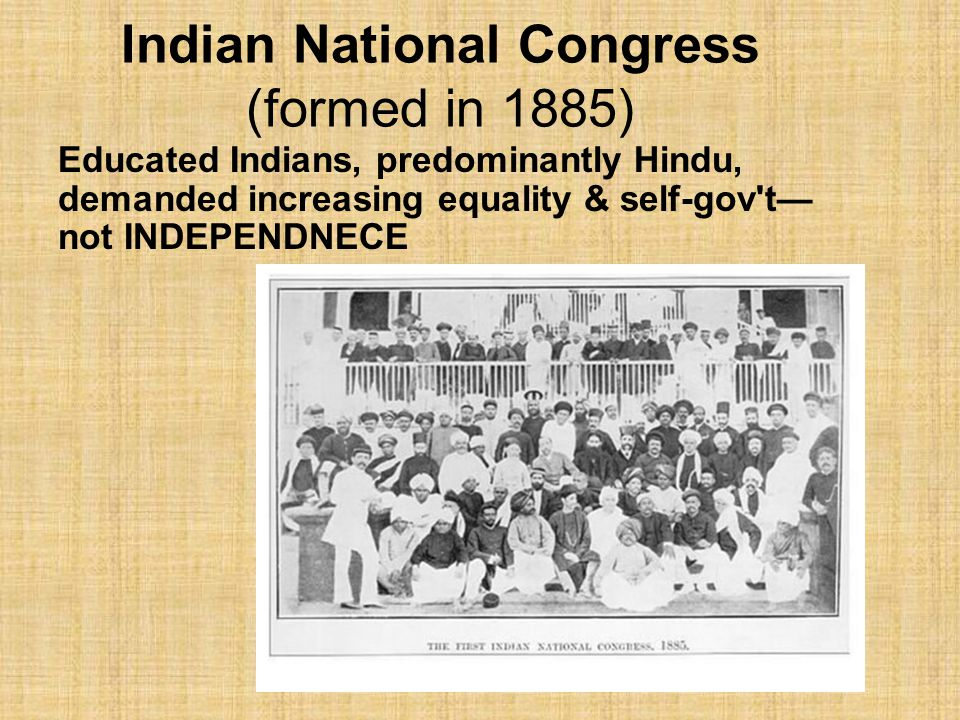Indian National Congress (formed in 1885)