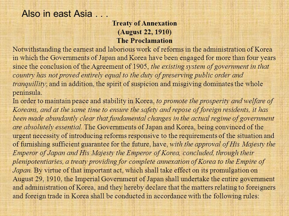Also in east Asia . . . Treaty of Annexation (August 22, 1910)
