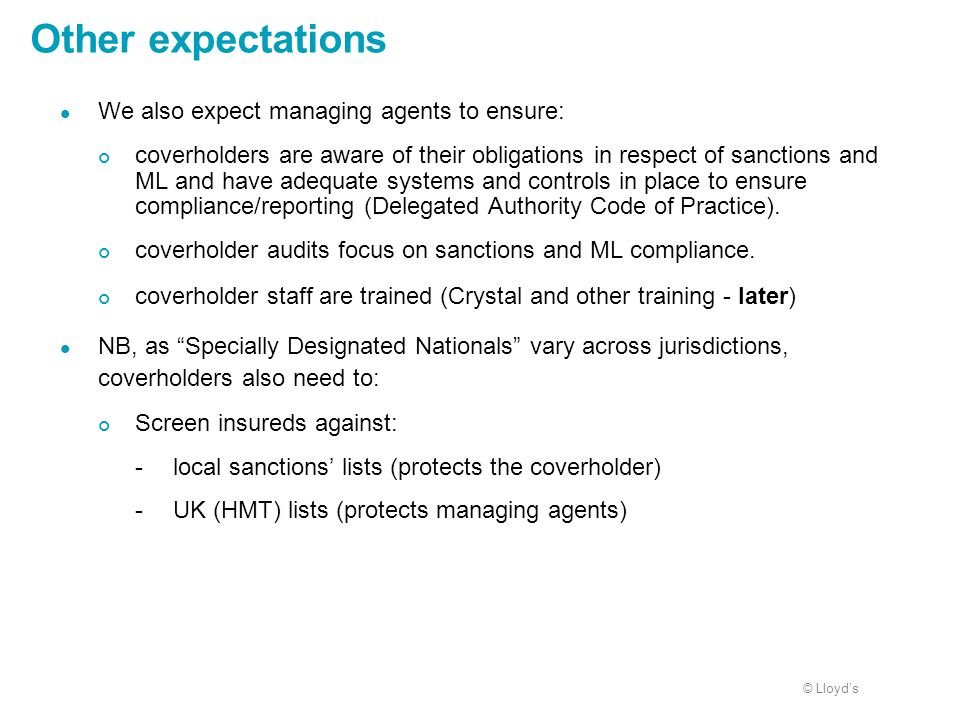 Other expectations We also expect managing agents to ensure: