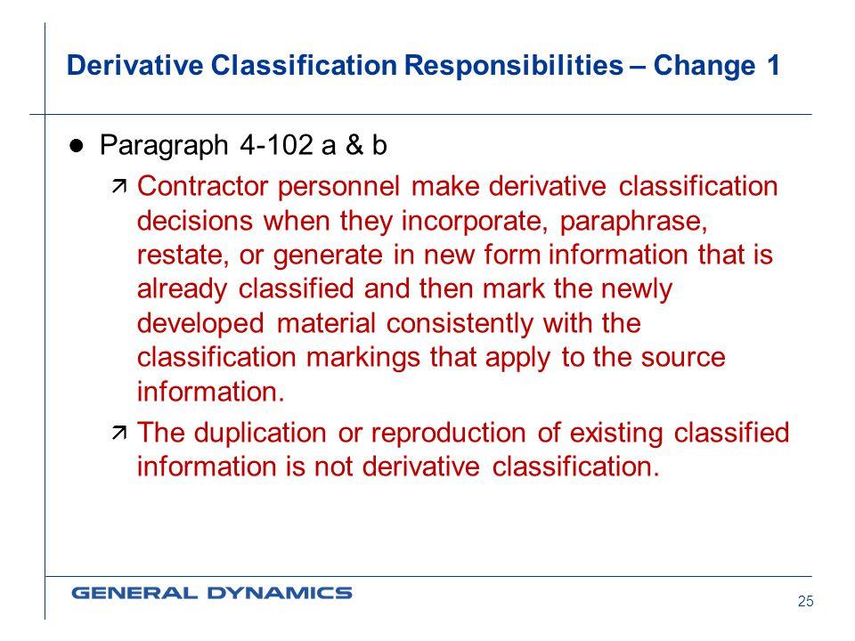 Derivative Classification Responsibilities – Change 1