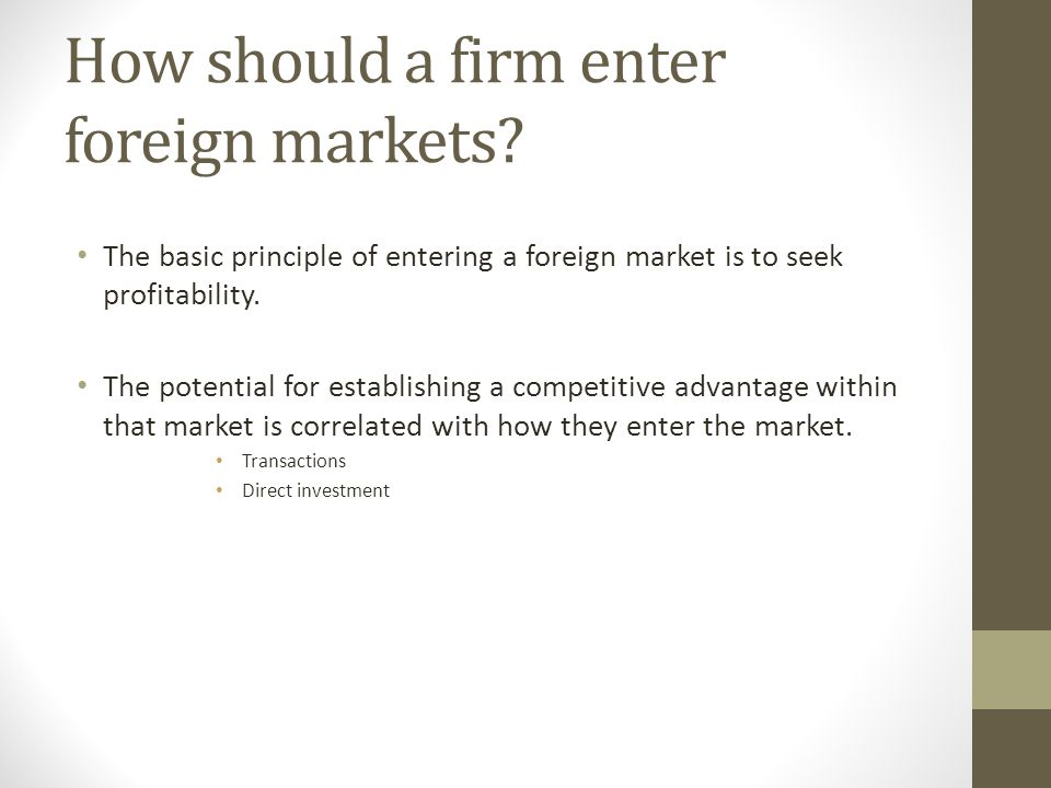 How should a firm enter foreign markets