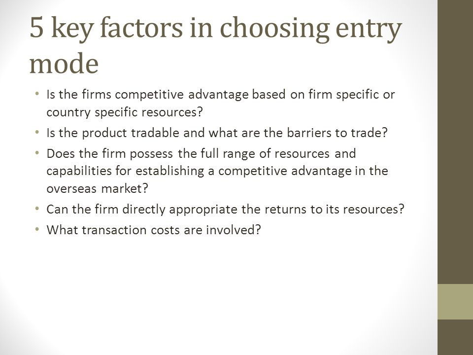 5 key factors in choosing entry mode