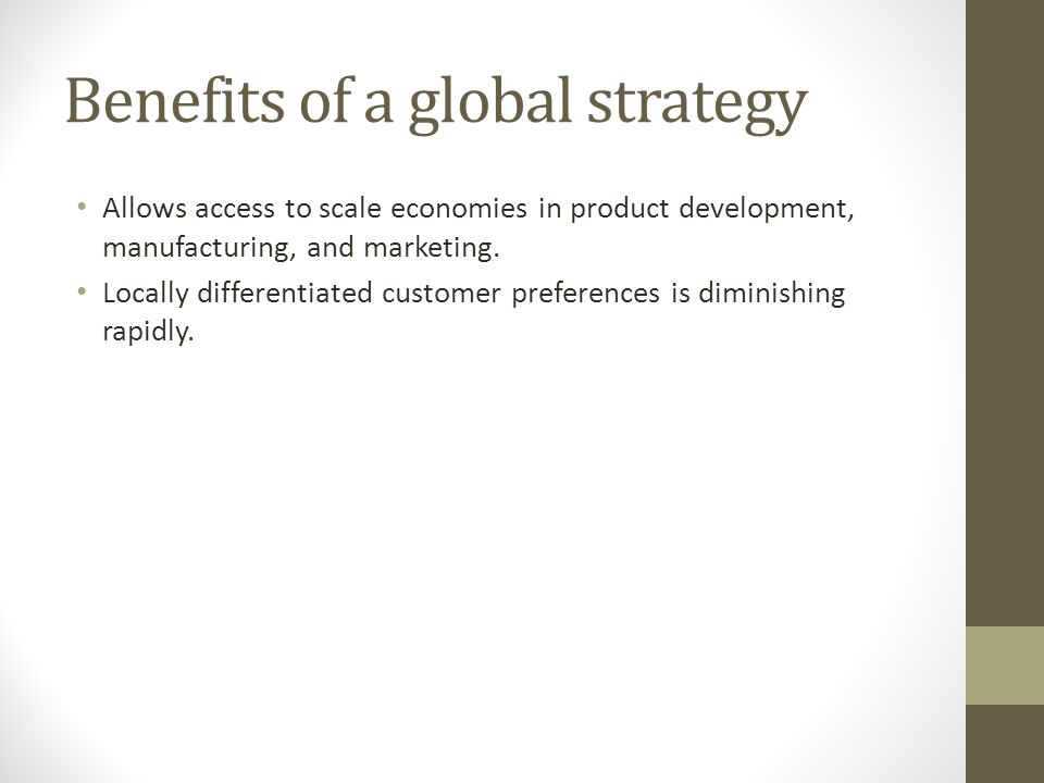 Benefits of a global strategy