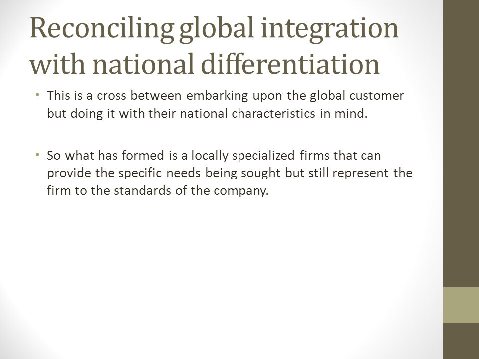 Reconciling global integration with national differentiation