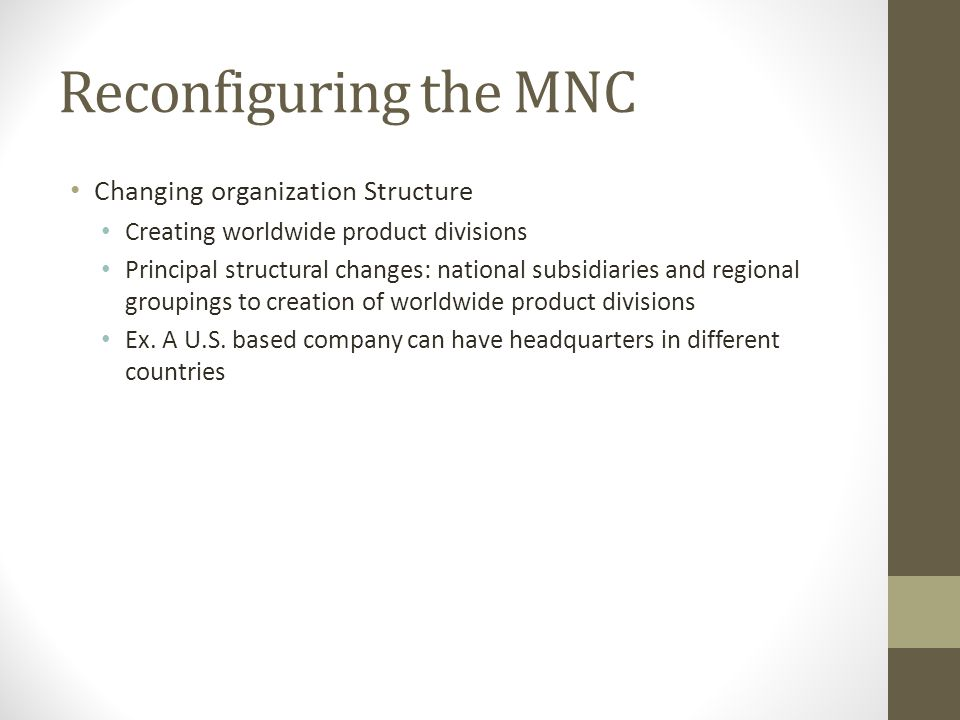 Reconfiguring the MNC Changing organization Structure