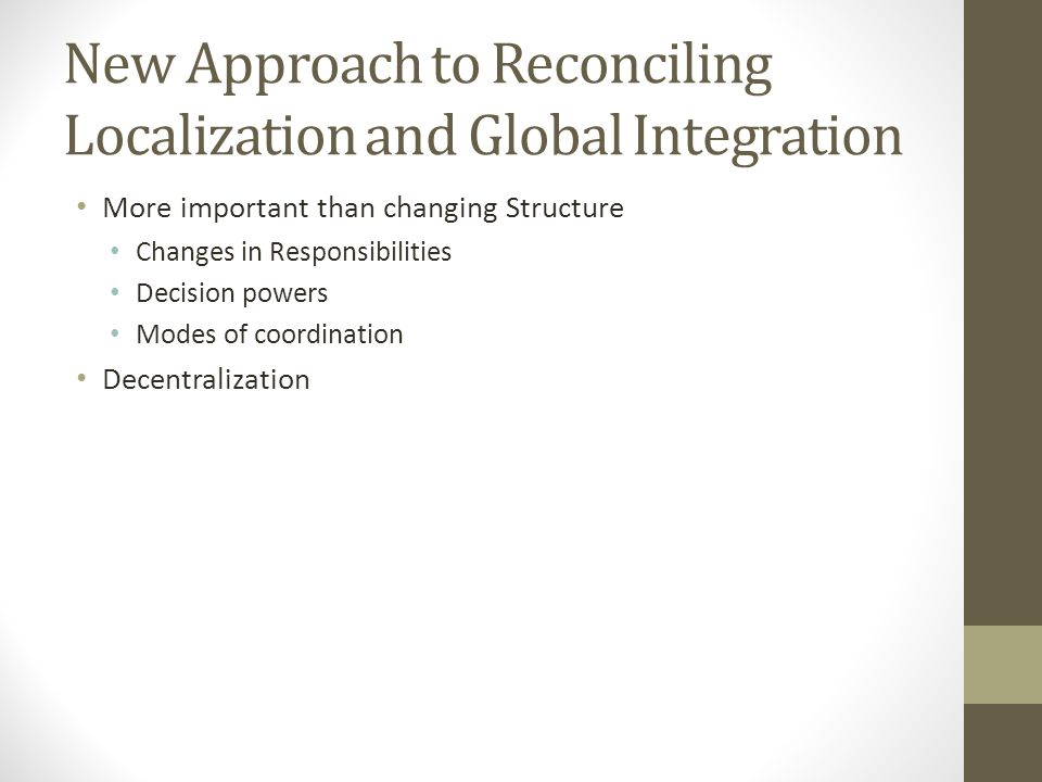 New Approach to Reconciling Localization and Global Integration