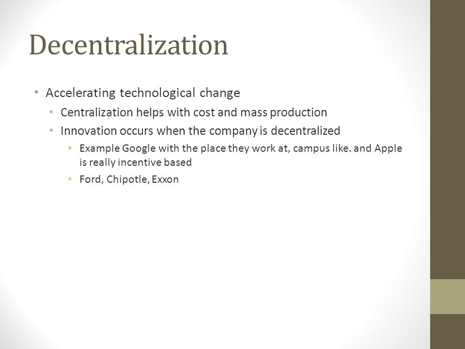 Decentralization Accelerating technological change