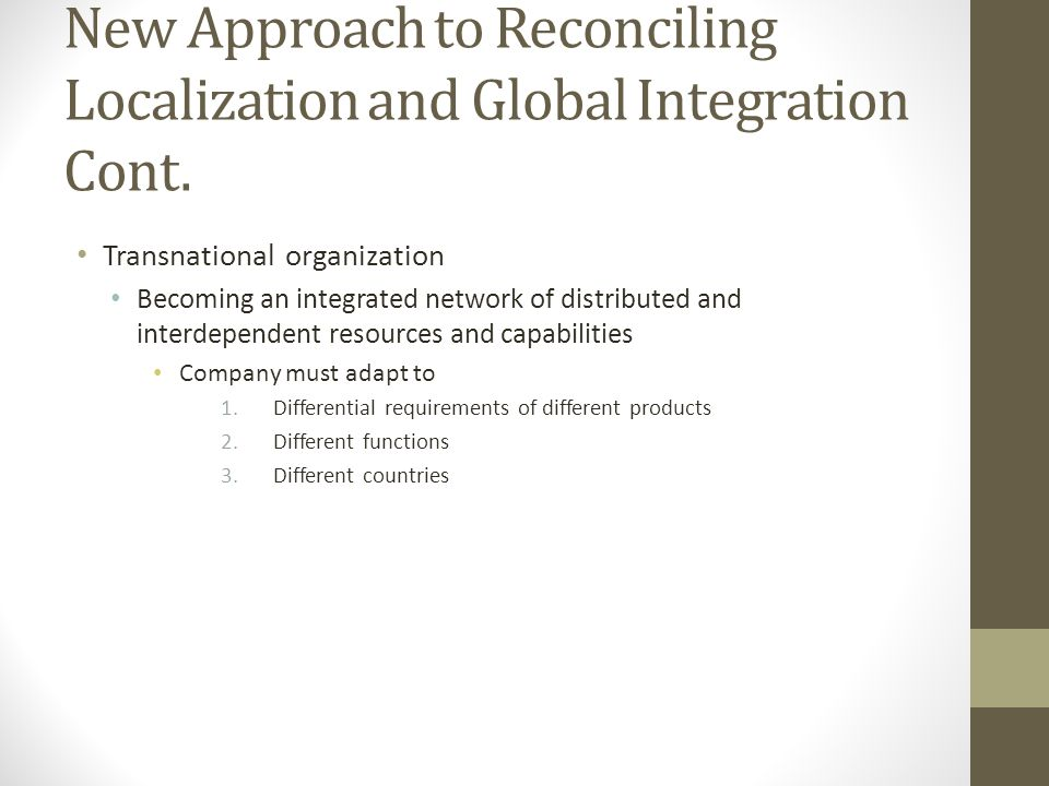 New Approach to Reconciling Localization and Global Integration Cont.