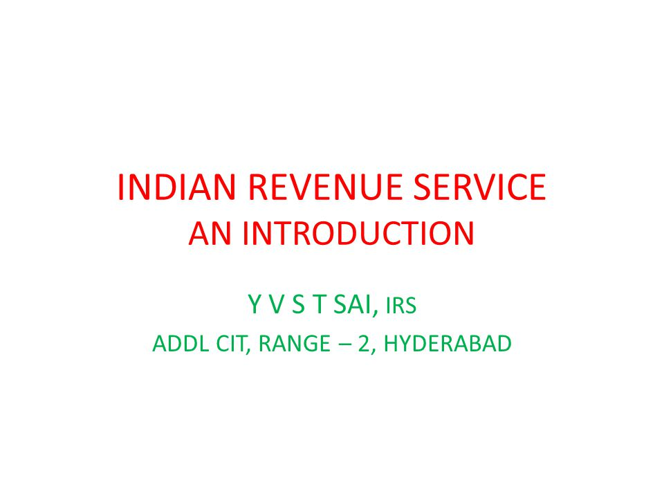 INDIAN REVENUE SERVICE AN INTRODUCTION