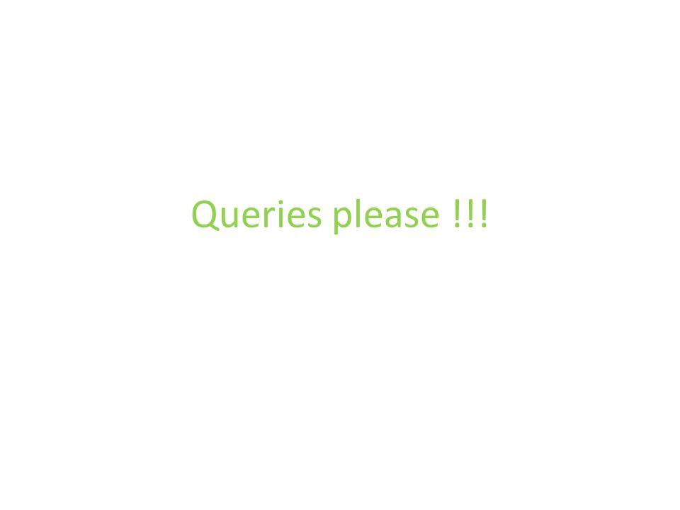 Queries please !!!