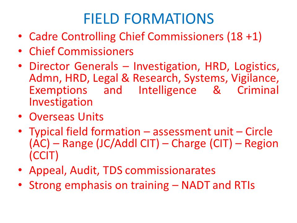 FIELD FORMATIONS Cadre Controlling Chief Commissioners (18 +1)