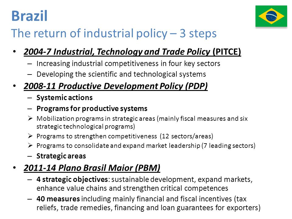 Brazil The return of industrial policy – 3 steps
