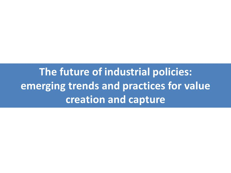 The future of industrial policies: