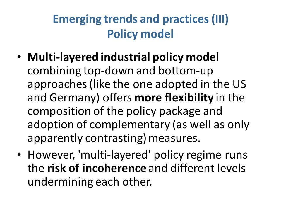 Emerging trends and practices (III) Policy model