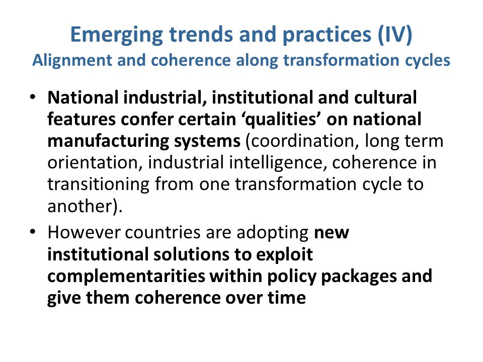 Emerging trends and practices (IV) Alignment and coherence along transformation cycles