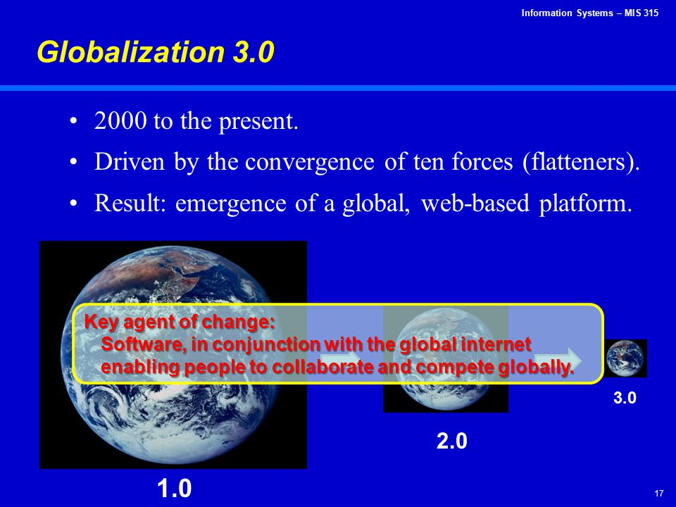 Globalization 3.0 2000 to the present.
