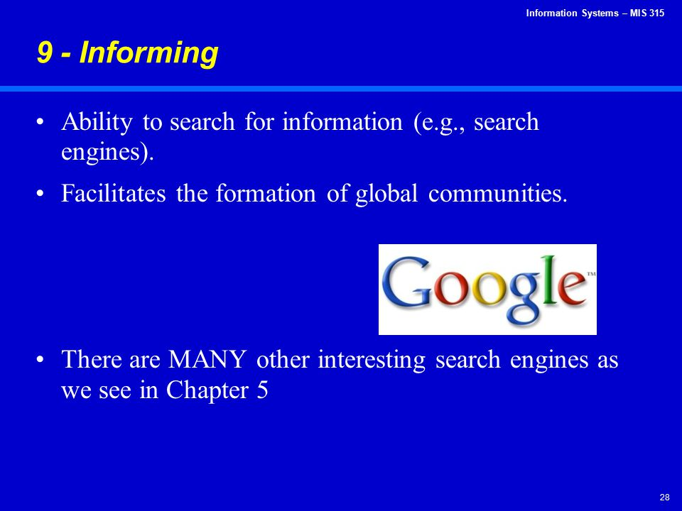 9 - Informing Ability to search for information (e.g., search engines). Facilitates the formation of global communities.