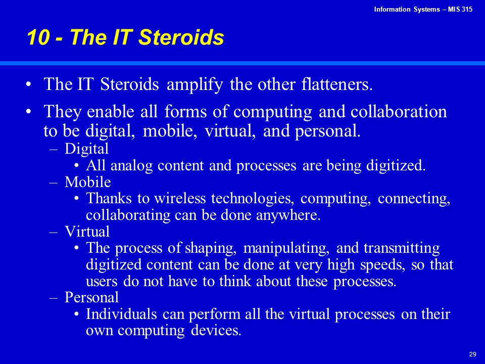 10 - The IT Steroids The IT Steroids amplify the other flatteners.