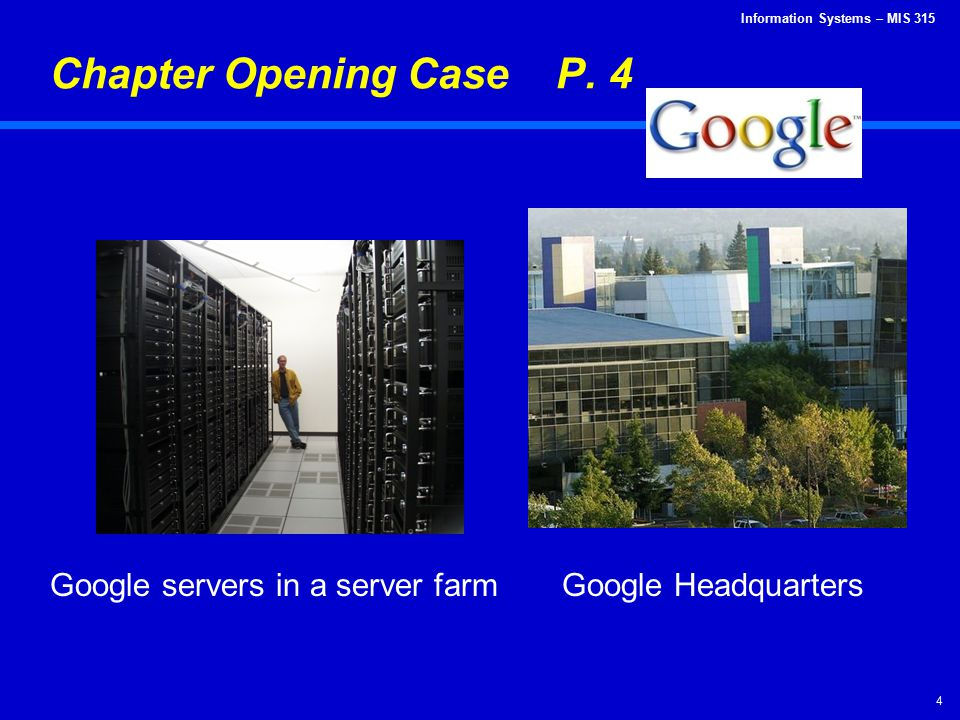 Chapter Opening Case P. 4 Google servers in a server farm