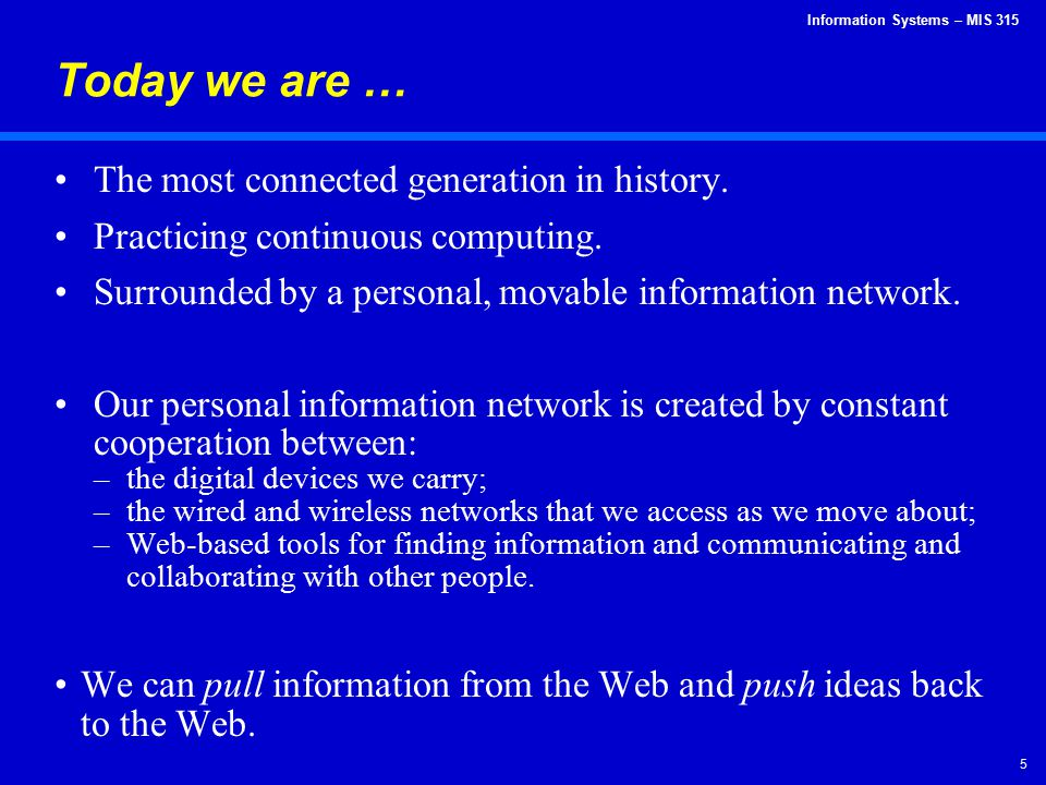 Today we are … The most connected generation in history.