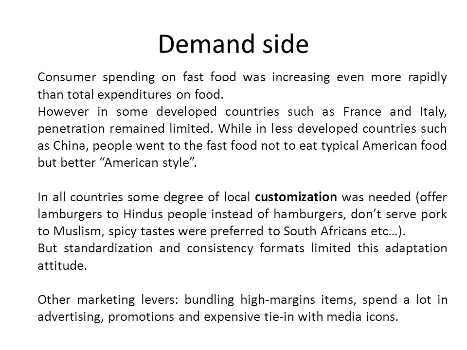 Demand side Consumer spending on fast food was increasing even more rapidly than total expenditures on food.