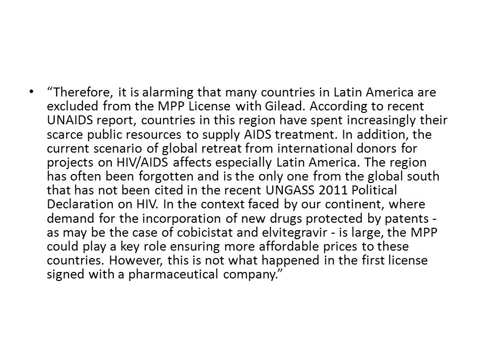 Therefore, it is alarming that many countries in Latin America are excluded from the MPP License with Gilead.
