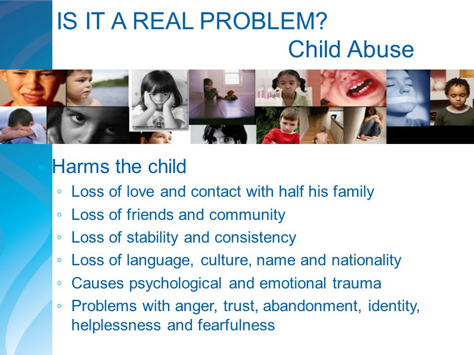 IS IT A REAL PROBLEM Child Abuse