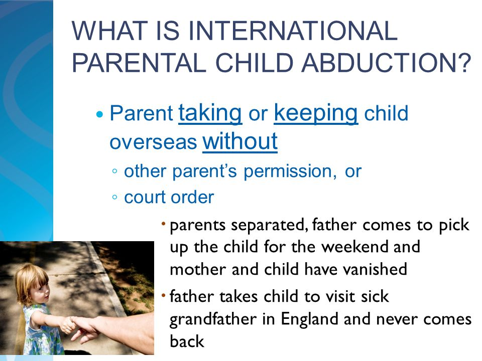 WHAT IS INTERNATIONAL PARENTAL CHILD ABDUCTION