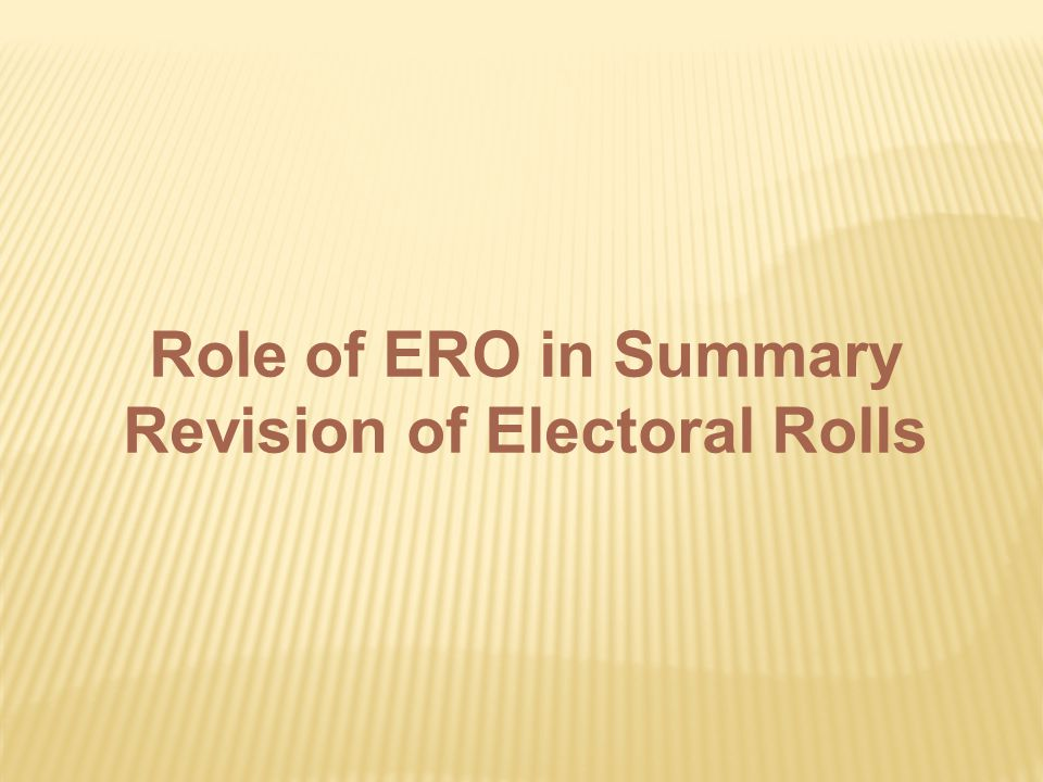 Role of ERO in Summary Revision of Electoral Rolls