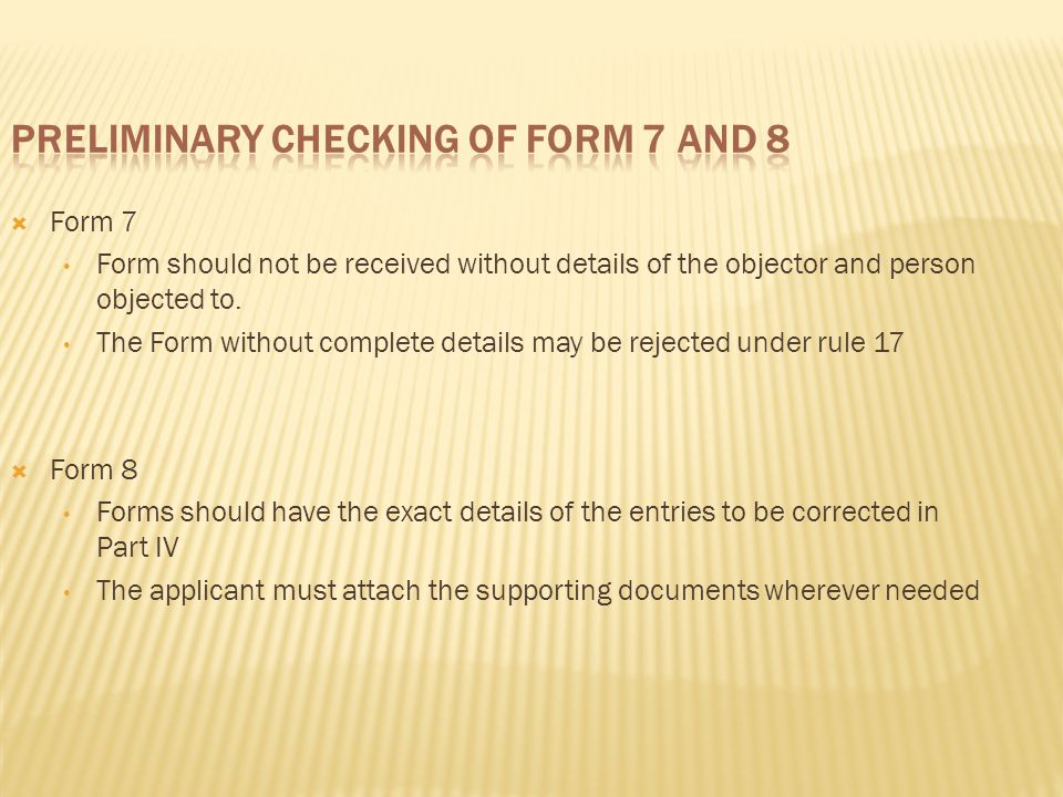 Preliminary Checking of Form 7 and 8