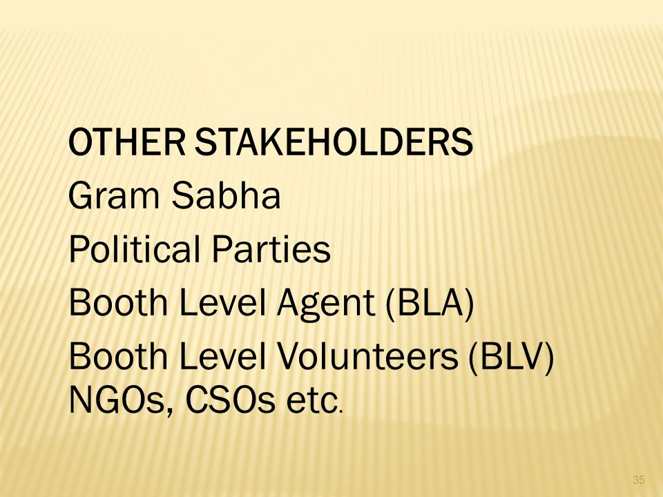 OTHER STAKEHOLDERS Gram Sabha. Political Parties.