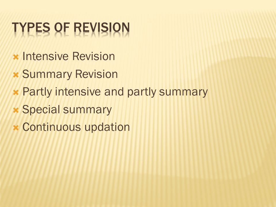 TYPES OF REVISION Intensive Revision Summary Revision