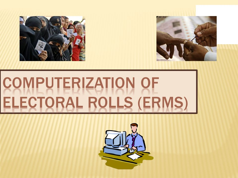 Computerization of Electoral Rolls (ERMS)