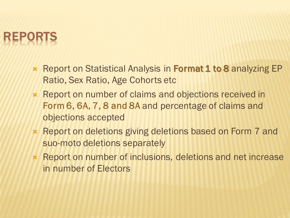 Reports Report on Statistical Analysis in Format 1 to 8 analyzing EP Ratio, Sex Ratio, Age Cohorts etc.