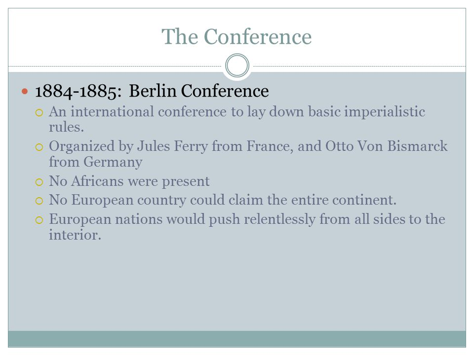 The Conference 1884-1885: Berlin Conference