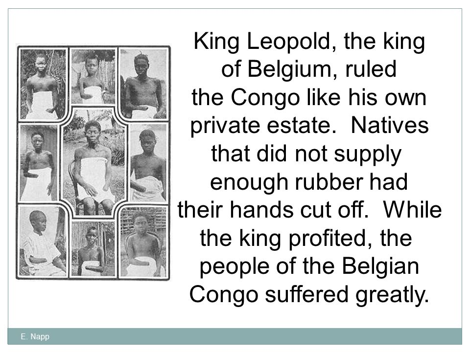 private estate. Natives that did not supply enough rubber had