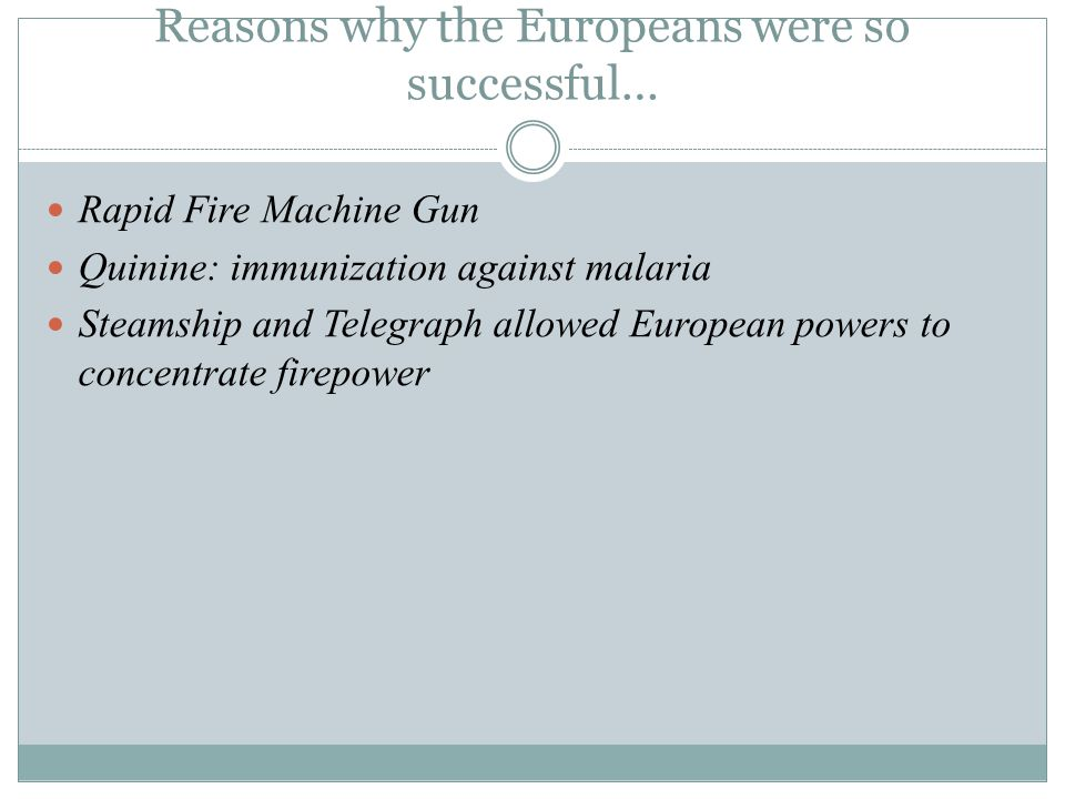 Reasons why the Europeans were so successful…