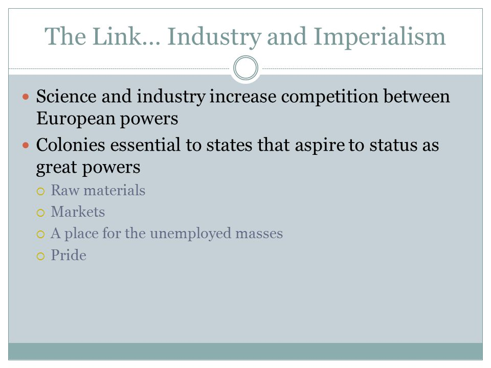 The Link… Industry and Imperialism