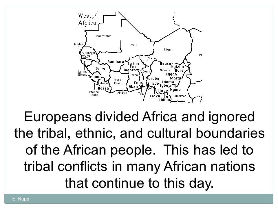 Europeans divided Africa and ignored