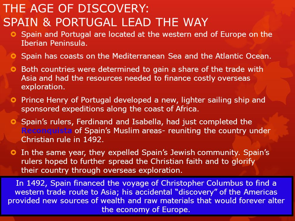 THE AGE OF DISCOVERY: SPAIN & PORTUGAL LEAD THE WAY