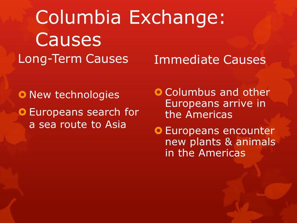 Columbia Exchange: Causes