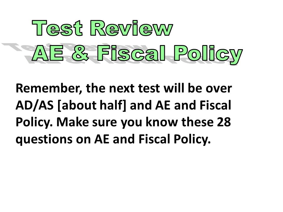 Test Review AE & Fiscal Policy.