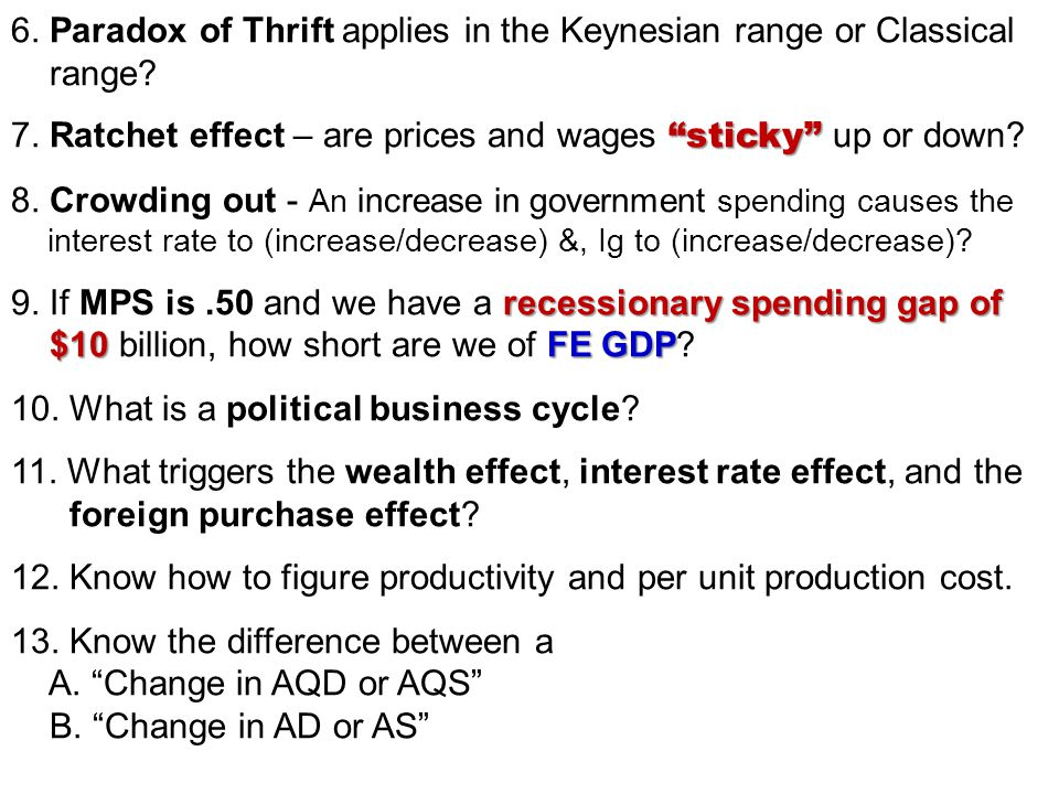 6. Paradox of Thrift applies in the Keynesian range or Classical