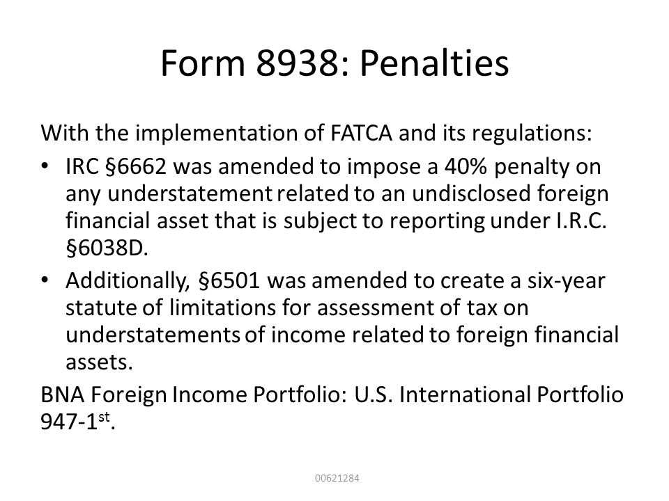 Form 8938: Penalties With the implementation of FATCA and its regulations: