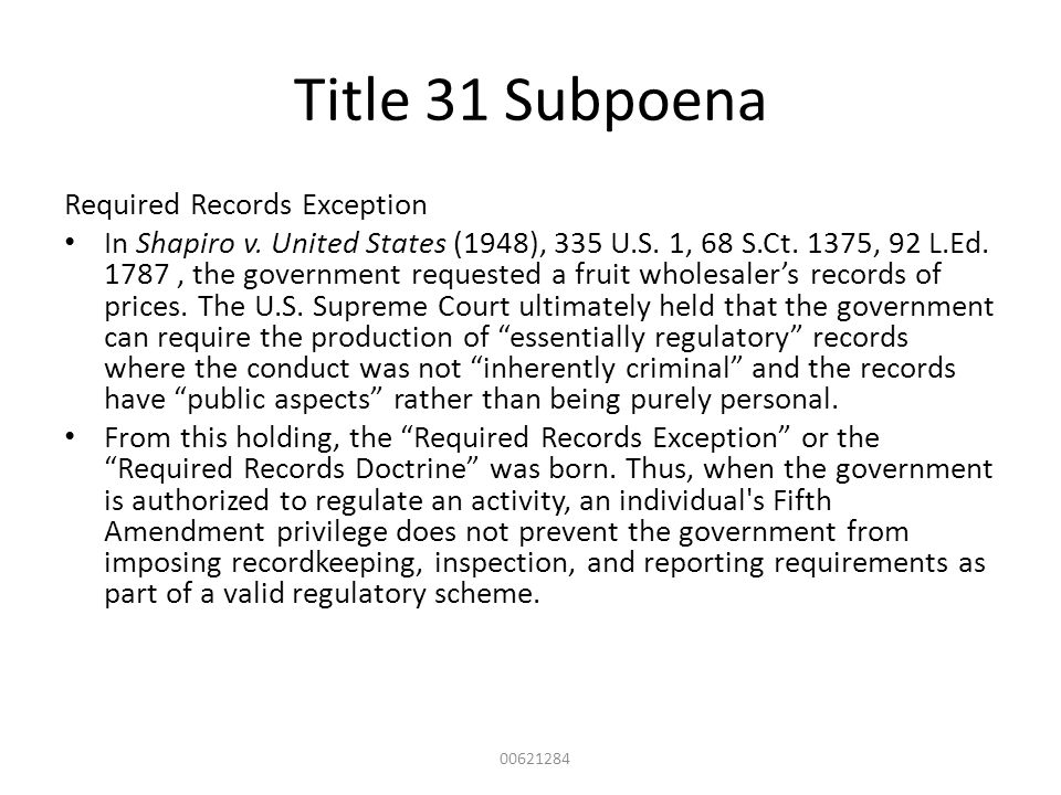 Title 31 Subpoena Required Records Exception