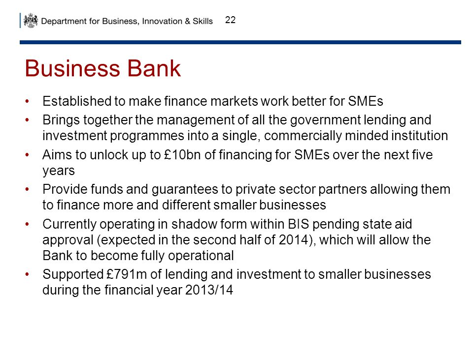 Business Bank Established to make finance markets work better for SMEs