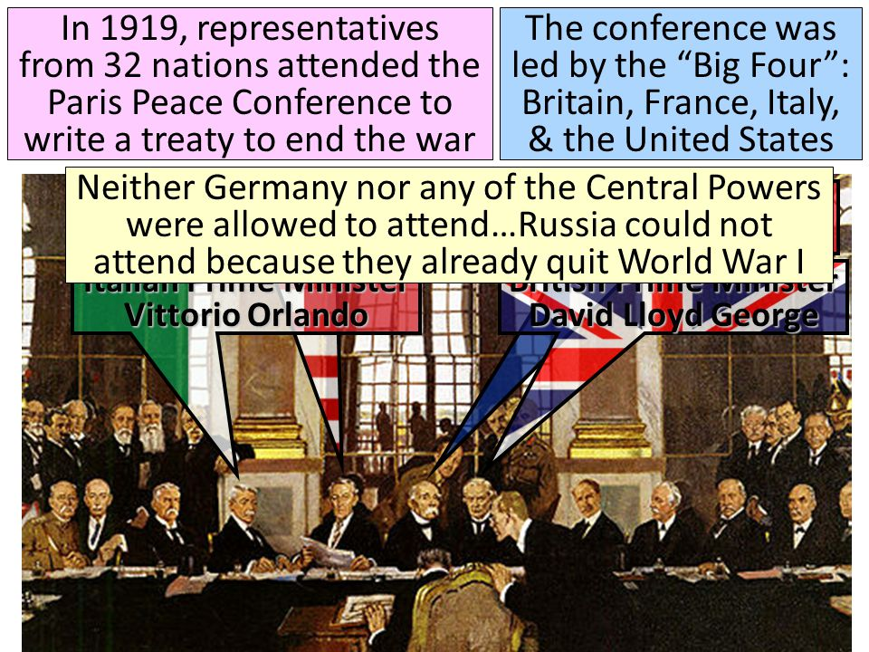 In 1919, representatives from 32 nations attended the Paris Peace Conference to write a treaty to end the war